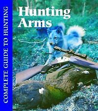 Hunting Arms (Complete Guide to Hunting)-ExLibrary