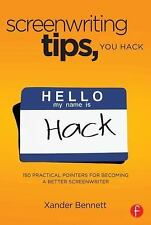 Screenwriting Tips, You Hack : Practical Pointers for Becoming a Better...