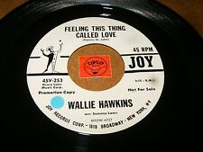 WALLIE HAWKINS - FEELING THIS THING CALLED LOVE - DON'T   / LISTEN - RNB POPCORN