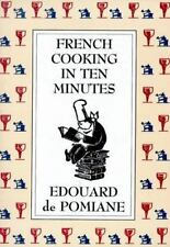 French Cooking in Ten Minutes: Adapting to the Rhythm of Modern Life (1930) by