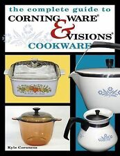 Complete Guide to Corning Ware & Visions Cookware, Very Good Books