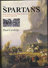 The Spartans: The World of the Warrior-Heroes of Ancient Greece, from Utopia...
