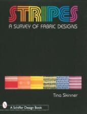 Stripes: A Survey of Fabric Designs (Schiffer Design Book), Fashion, Textiles &