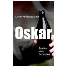 Oskar by Anna Weichselbaumer (2013, Paperback)