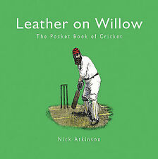 Leather on Willow: The Pocket Book of Cricket,Nick Atkinson,New HARDBACK  K1
