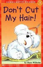 Don't Cut My Hair! Scholastic Reader Level 1