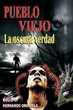 Pueblo Viejo : La Oscura Verdad by Rocío Hernando Orihuela (2012, Paperback)