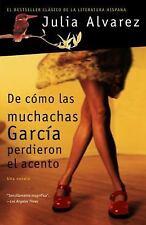De Cómo Las Muchachas García Perdieron el Acento by Julia Alvarez (2007,...
