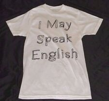 Goodie Two Sleeves Mens T-shirt Medium White I May Speak English New