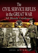 The Civil Service Rifles in the Great War: 'All Bloody Gentlemen'-ExLibrary