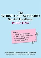 The Worst-Case Scenario Survival Handbook: Parenting Joshua Piven, David Borgen