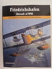 Friedrichshafen Aircraft of WWI - 37 Color Profiles, 540 BW Photos, 312 pages