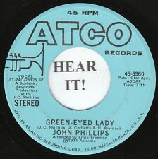 John Phillips 70s ROCK FUNK 45 (Atco 6960 PROMO) Green-Eyed Lady  VG++