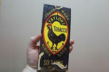 TAYLOR'S TOBACCO PORCELAIN DOOR PUSH SIGN  GENERAL STORE SODA GAS OIL