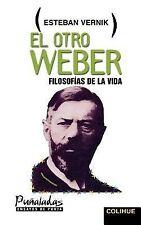 El Otro Weber : Filosofmas de la Vida by Esteban Vernik (1996, Paperback)