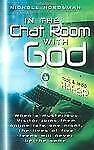 In the Chat Room with God by Todd Hafer and Jedd Hafer (2002, Paperback / Paperb