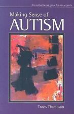 Making Sense of Autism by Thompson Ph.D., Travis, Acceptable Book