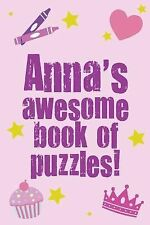 Anna's Awesome Book of Puzzles! : Children's Puzzle Book Containing 20 Unique...