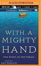 With a Mighty Hand : The Story in the Torah by Amy Ehrlich (2015, MP3 CD,...