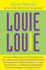 Louie Louie: The History and Mythology of the World's Most Famous Rock 'n Roll