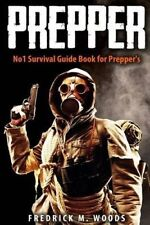 Prepper: No1 Survival Guide Book for Prepper's by Woods, MR Fredrick M.