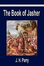 The Book of Jasher : A Suppressed Book That Was Removed from the Bible,...