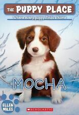 Ellen Miles - Puppy Place Mocha (2013) - Used - Trade Paper (Paperback)