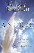 Angels : Who They Are and How They Help--What the Bible Reveals by David...