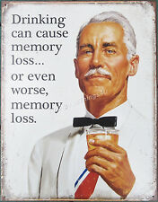 Drinking can cause memory loss TIN SIGN funny vtg beer bar metal wall decor 1975