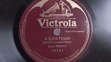 Evan Williams - 78rpm single 12-inch –Victor #74331 A Spirit Flower