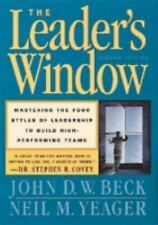 The Leader's Window : Mastering the Four Styles of Leadership to Build High-Perf