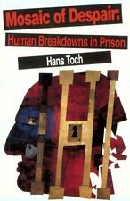 Mosaic of Despair : Human Breakdowns in Prison by Hans Toch (1992, Hardcover,...