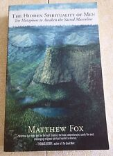 THE HIDDEN SPIRITUALITY OF MEN by Matthew Fox