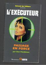 PASSAGE EN FORCE  DON PENDLETON  L'EXECUTEUR GERARD DE VILLIERS