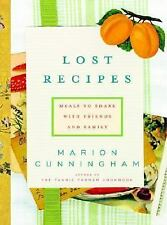 Lost Recipes : Meals to Share with Friends and Family by Marion Cunningham...