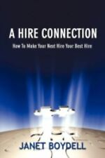 A Hire Connection: How To Make Your Next Hire Your Best Hire