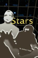 How to Look at Stars by Joshua S. Raab (2008, Paperback)