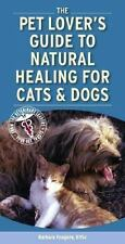 Pet Lover's Guide to Natural Healing for Cats and Dogs, 1e-ExLibrary