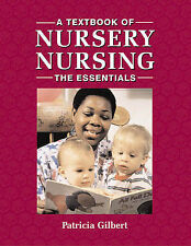 Patricia Gilbert A Textbook of Nursery Nursing - The Essentials Very Good Book