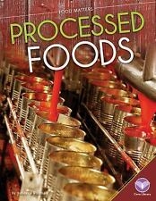 Food Matters: Processed Foods by Rebecca Rissman (2015, Hardcover)