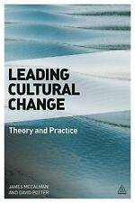 Leading Cultural Change: The Theory and Practice of Successful Organizational Tr