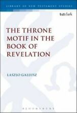 The Library of New Testament Studies: The Throne Motif in the Book of...