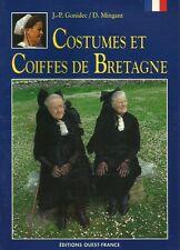 COSTUMES ET COIFFES DE BRETAGNE DE GONIDEC/MINGANT ED.OUEST-FRANCE