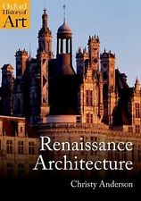 Oxford History of Art Ser.: Renaissance Architecture by Christy Anderson...