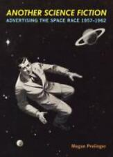 Another Science Fiction Advertising The Space Race Megan Prelinger Signed Book