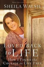 BUY 2 GET 1 FREE Walsh, Sheila,Loved Back to Life: How I Found the Courage to Li
