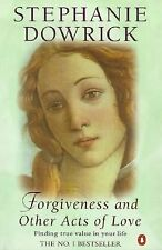 Forgiveness and Other Acts of Love: Finding True Value in Your Life