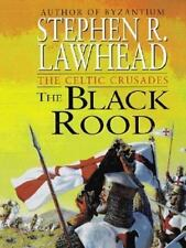Celtic Crusades: The Black Rood Bk. 2 by Stephen R. Lawhead (2001, Paperback)