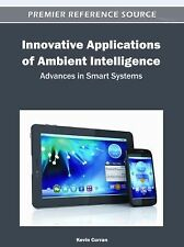 Innovative Applications of Ambient Intelligence : Advances in Smart Systems...