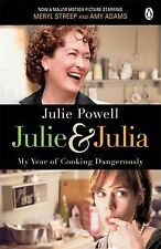 Julie and Julia: My Year of Cooking Dangerously Julie Powell Very Good Book